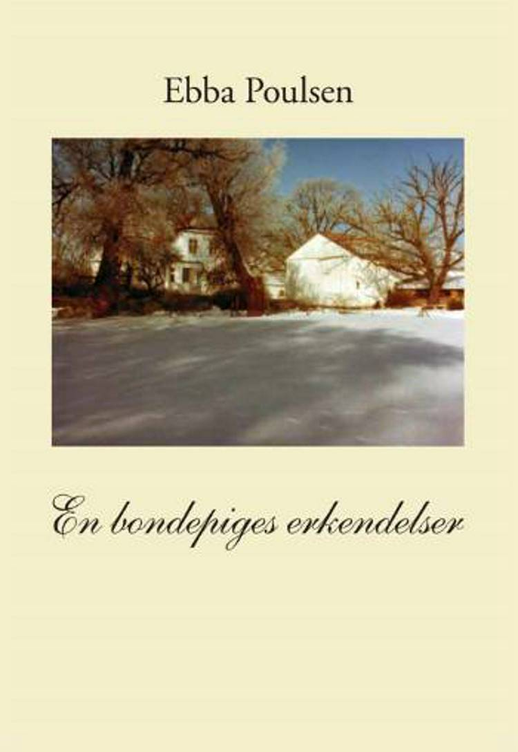 En bondepiges erkendelser af Ebba Poulsen