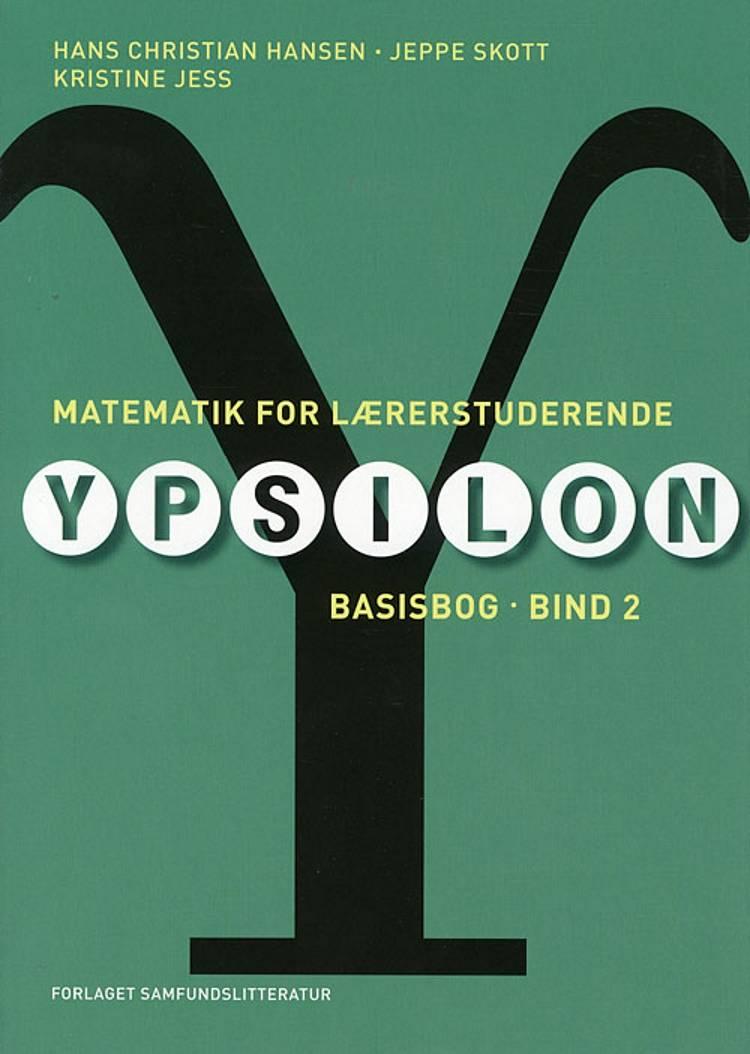 Matematik for lærerstuderende af Hans Christian Hansen, Kristine Jess, Jeppe Skott, John Schou og John Schou og Jeppe Skott m.fl.