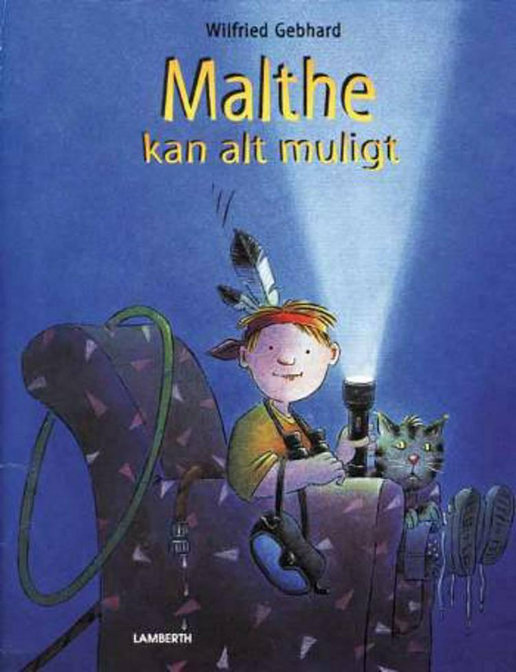 Malthe kan alt muligt af Wilfried Gebhard