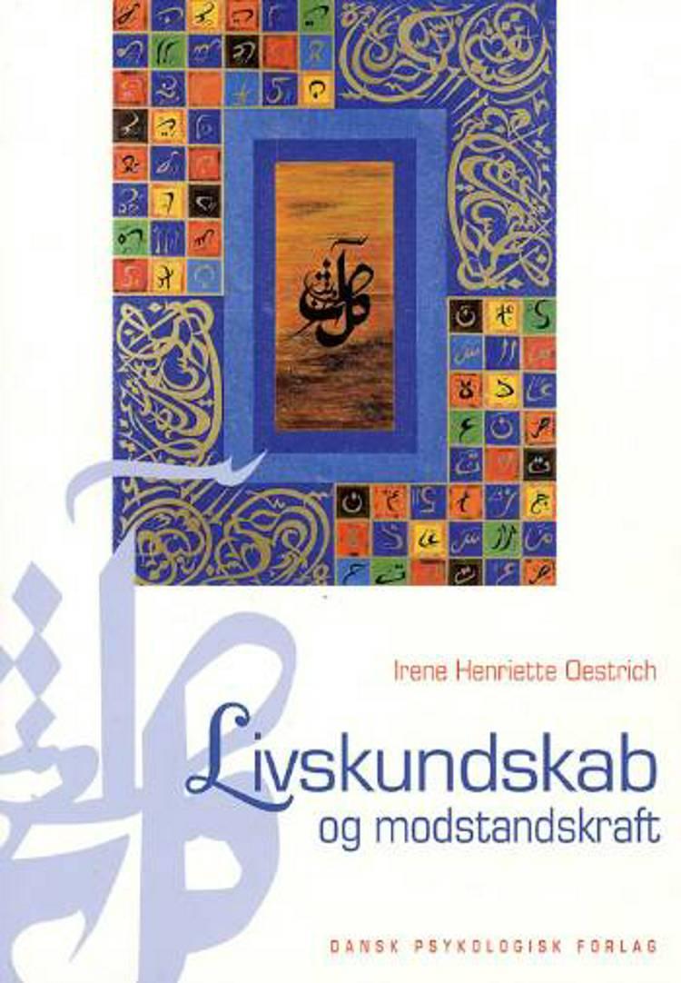Livskundskab og modstandskraft af Irene Henriette Oestrich