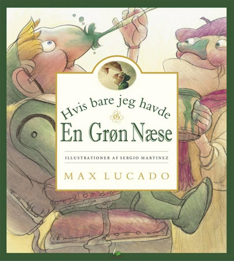 Hvis bare jeg havde en grøn næse af Max Lucado
