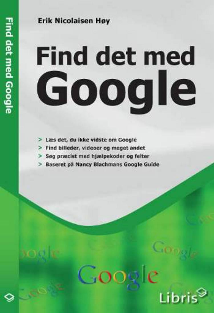 Find det med Google af Erik Nicolaisen Høy og baseret på Nancy Blachmans Google guide