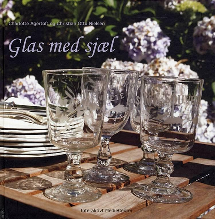 Glas med sjæl af Charlotte Agertoft og Christian Otto Nielsen