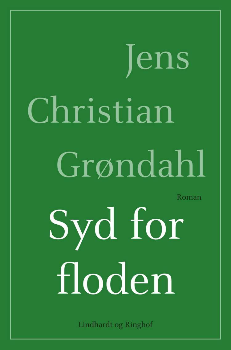 Syd for floden af Jens Christian Grøndahl