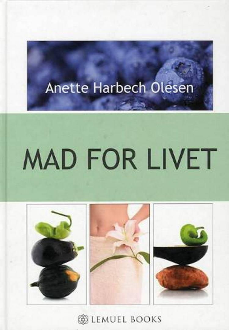 Mad For Livet af Anette Harbech Olesen