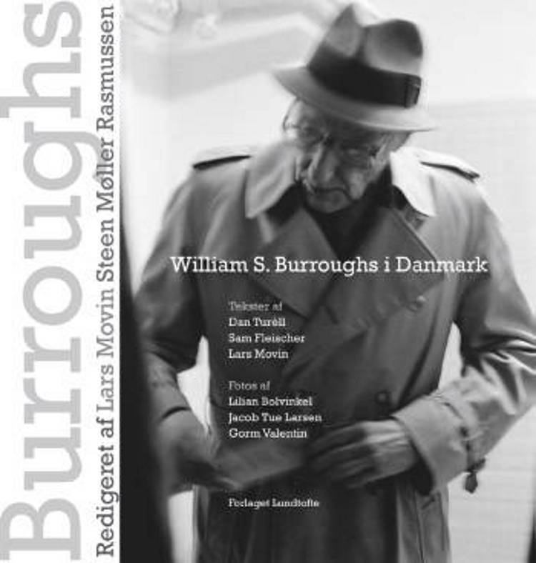 William S. Burroughs i Danmark af Dan Turèll, Lars Movin og Sam Fleischer