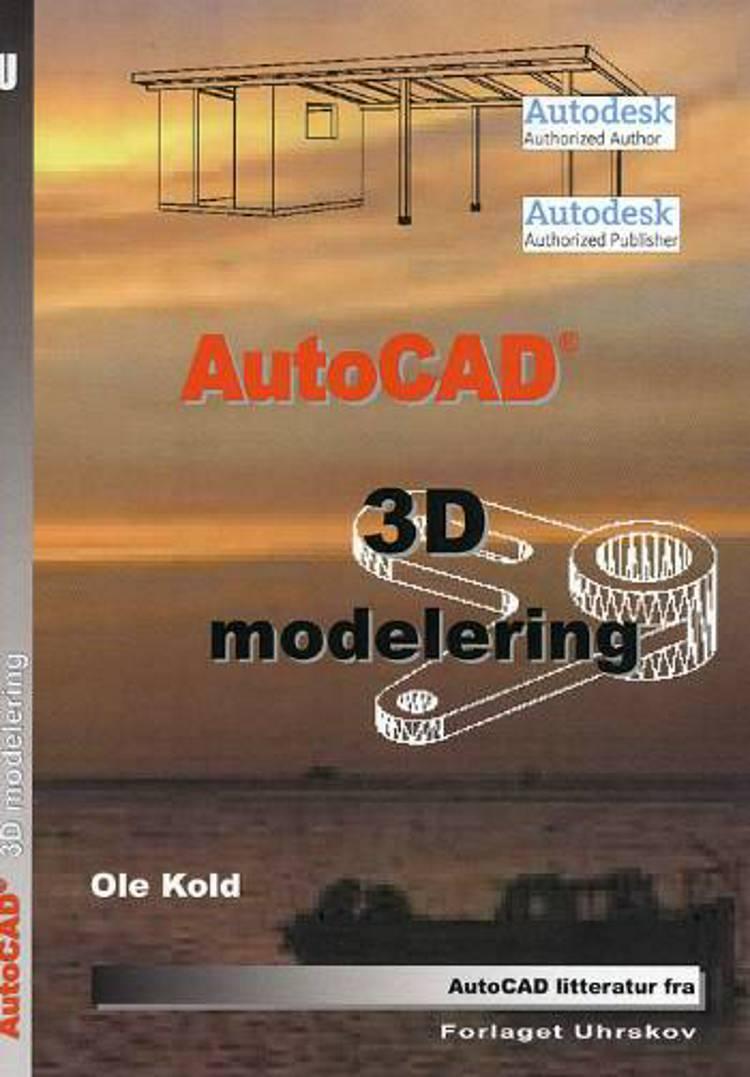 AutoCAD - 3D modellering af Ole Kold