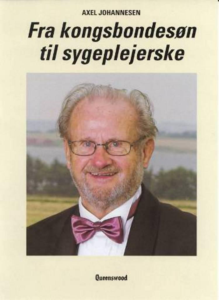 Fra kongsbondesøn til sygeplejerske af Alex Johannesen og Axel Johannesen
