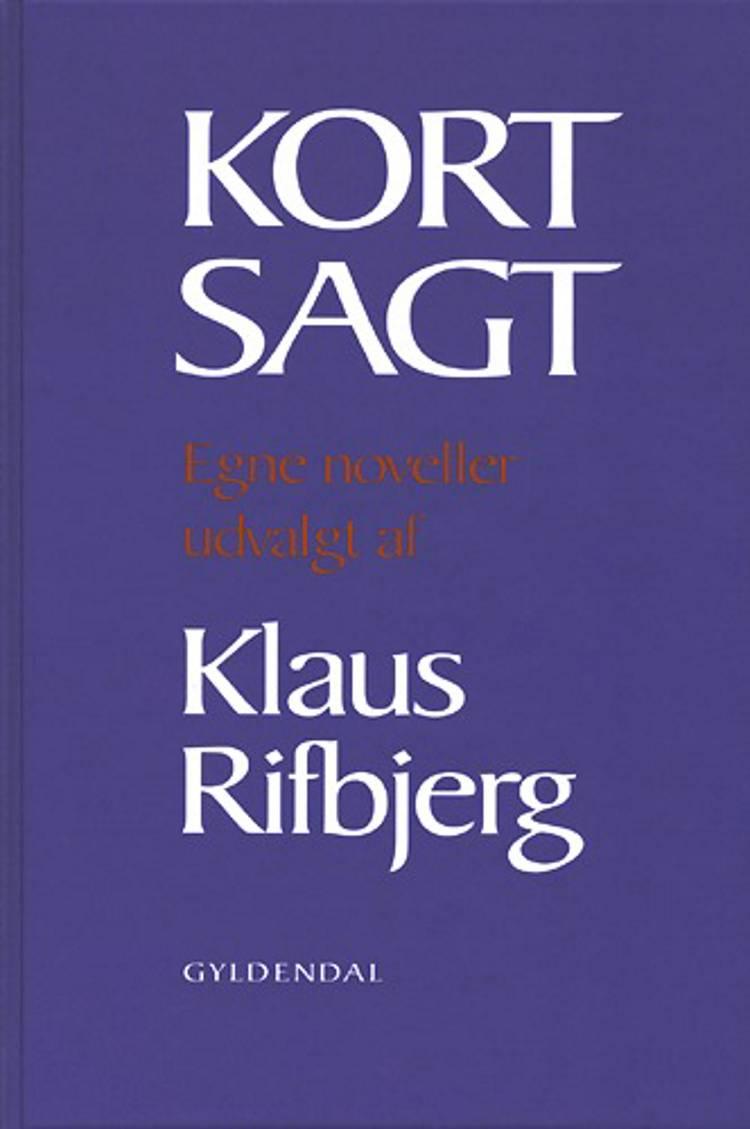 Kort sagt af Klaus Rifbjerg