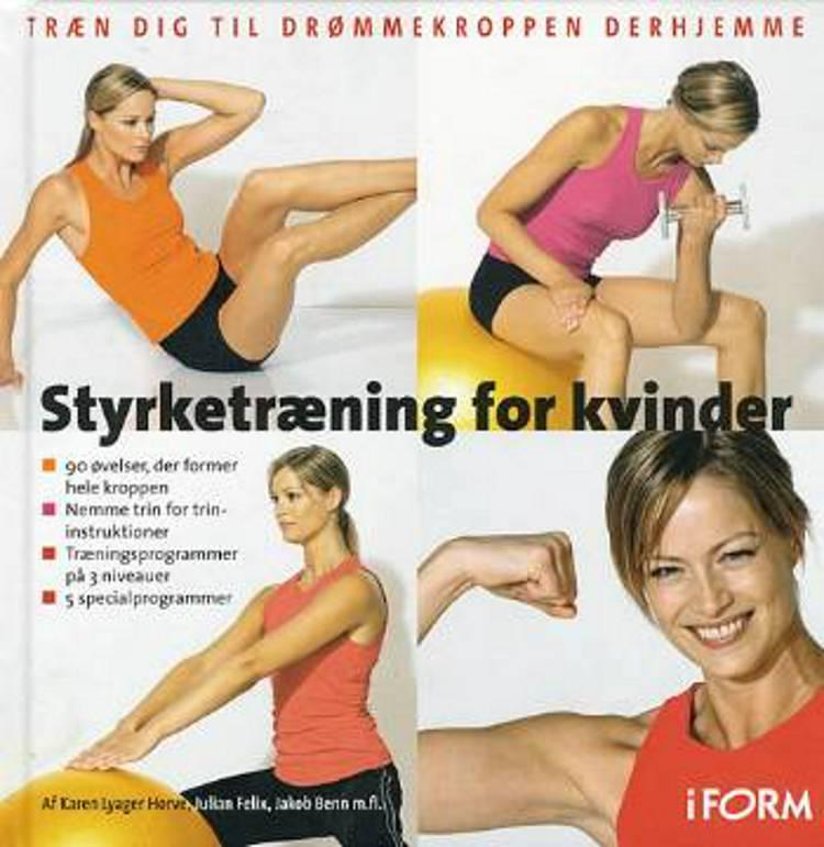Styrketræning for kvinder af Karen Lyager Horve, Jakob Benn og Julian Felix