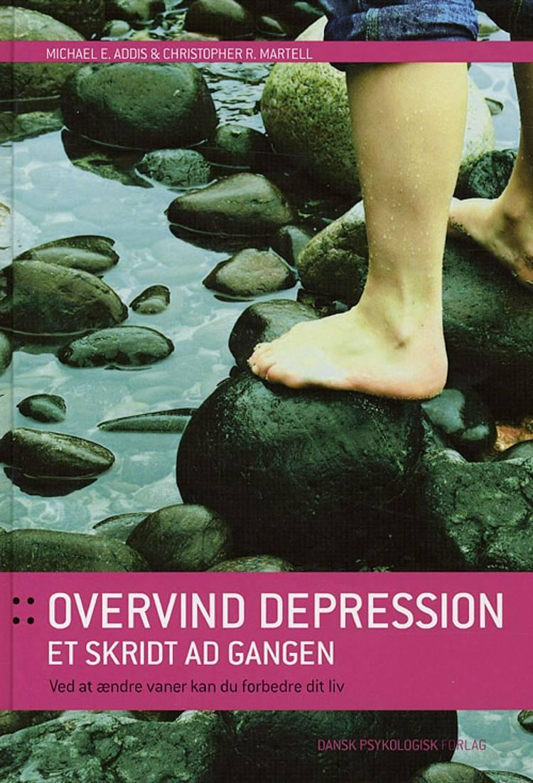 Overvind depression et skridt ad gangen af Christopher R. Martell og Michael E. Addis