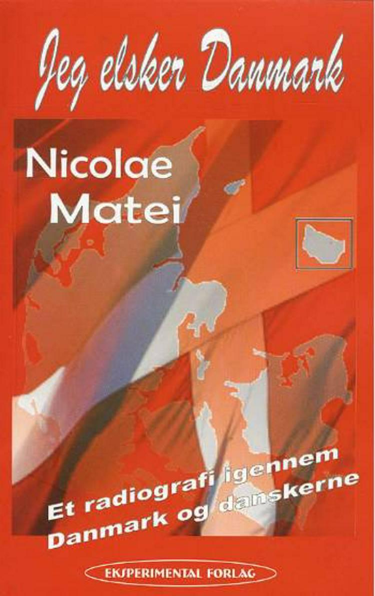 Jeg elsker Danmark af Nicolae Matei
