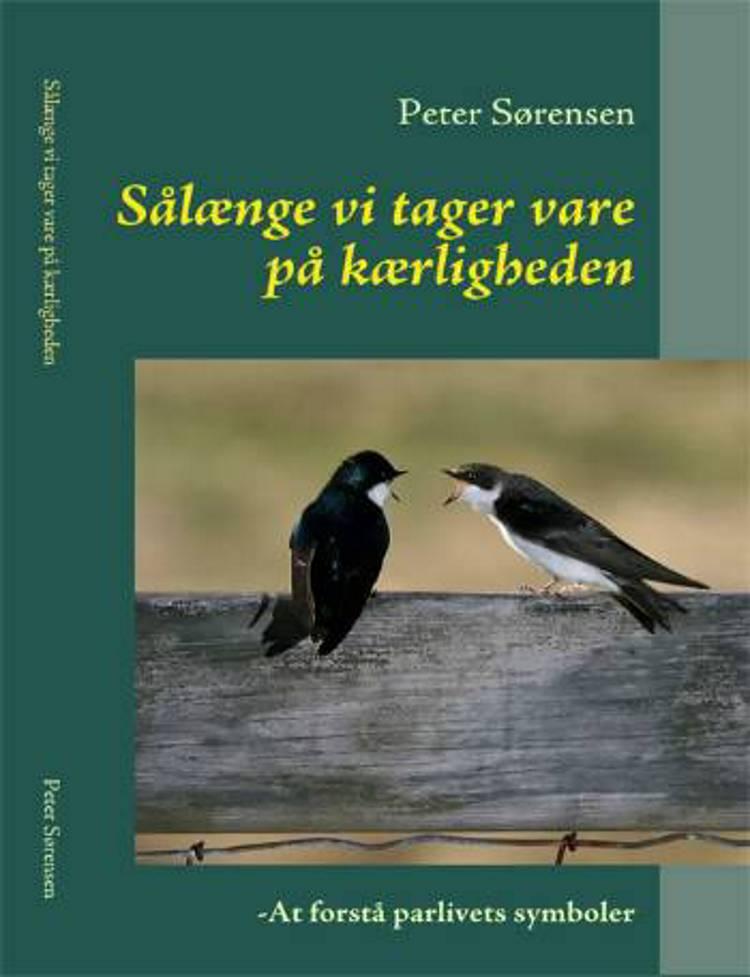Sålænge vi tager vare på kærligheden af Peter Sørensen
