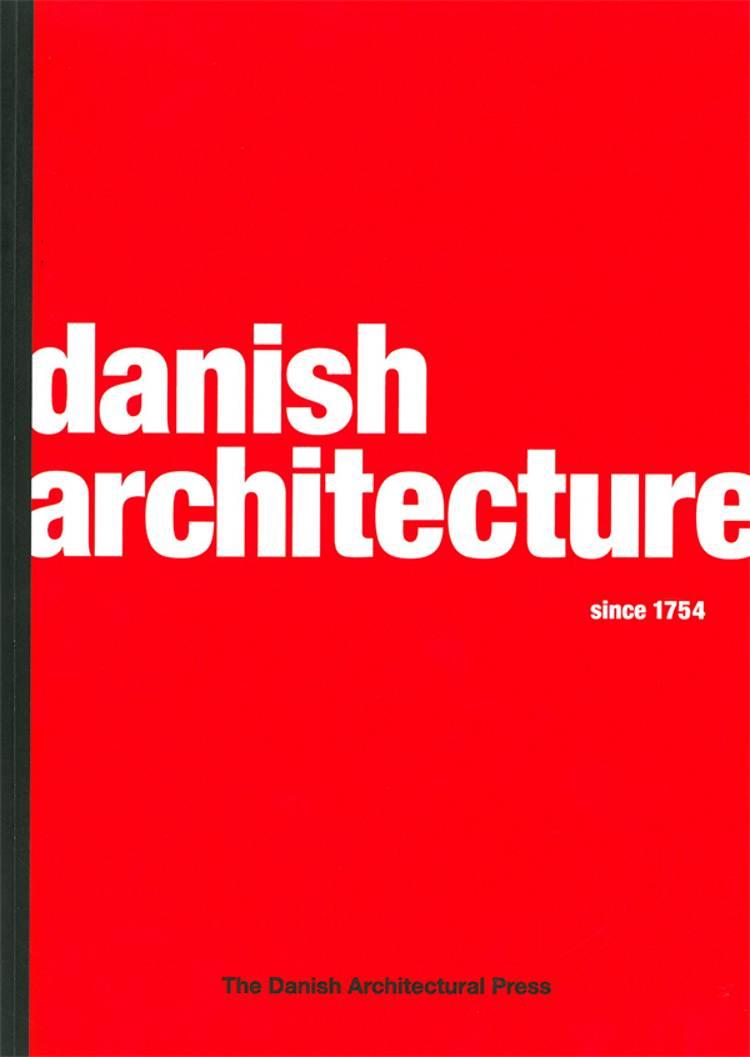 Danish architecture since 1754 af Kim Dirckinck-Holmfeld, Tobias Faber og Christoffer Harlang m.fl.