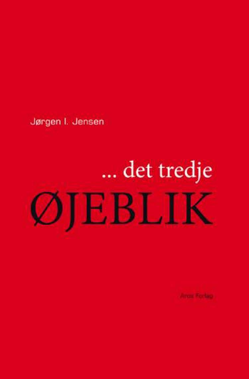 - det tredje øjeblik af Jørgen I. Jensen