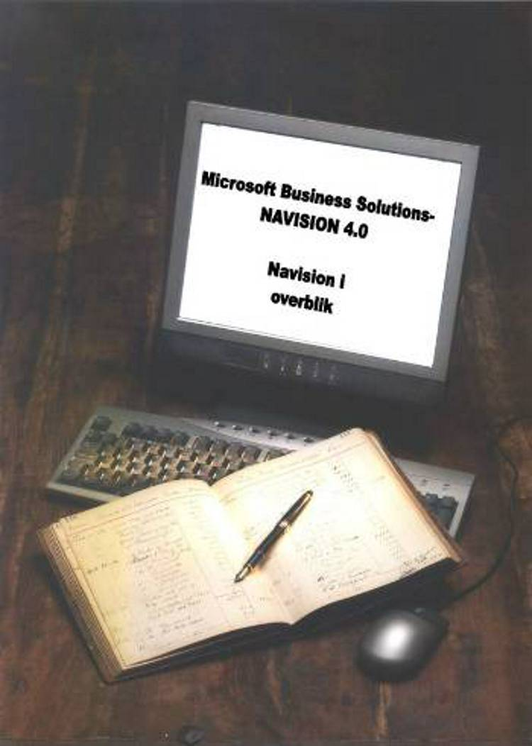 Microsoft Business Solutions - Navision 4.0 af Peter Frøbert