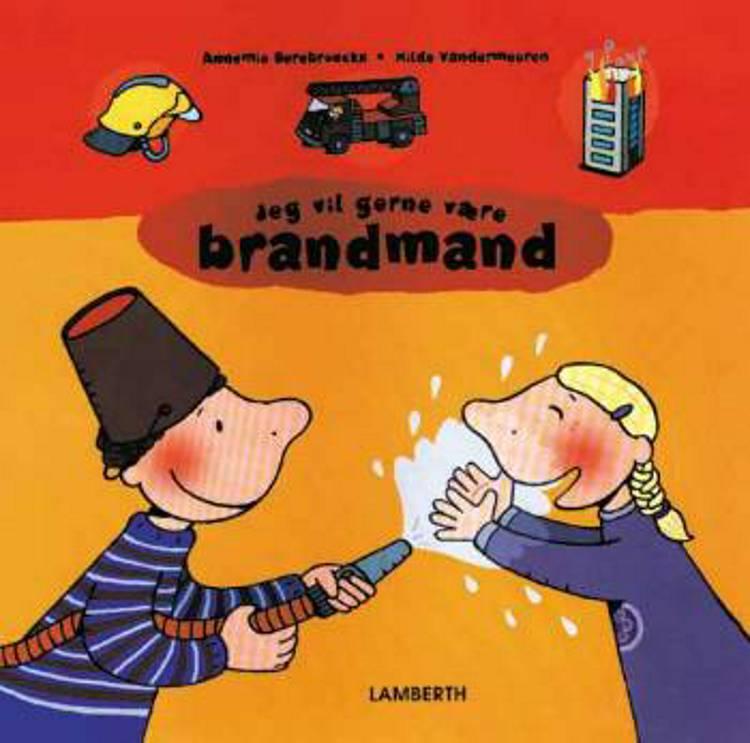 Jeg vil gerne være brandmand af Annemie Berebrouckx og Hilde Vandermeeren