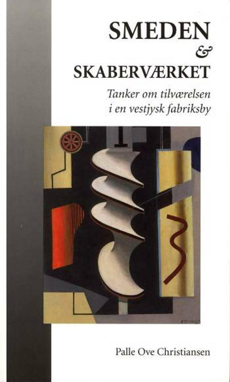 Smeden & skaberværket af Palle Ove Christiansen