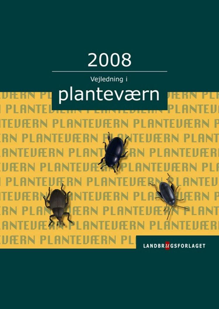 Vejledning i planteværn. Årgang 2008 af Aarhus Universitet, Dansk Landbrugsrådgivning og Landscentret m.fl.
