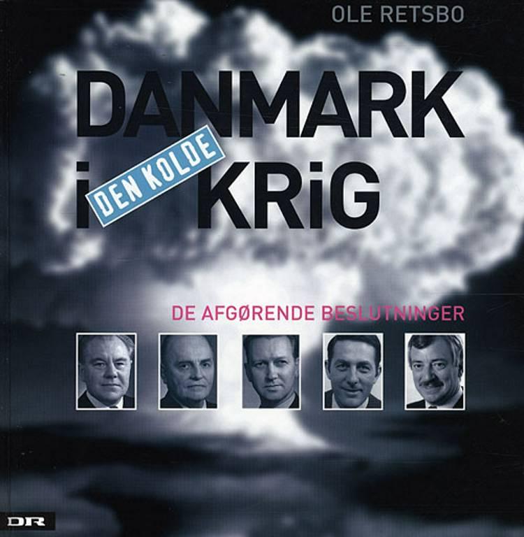 Danmark i den kolde krig af Ole Retsbo