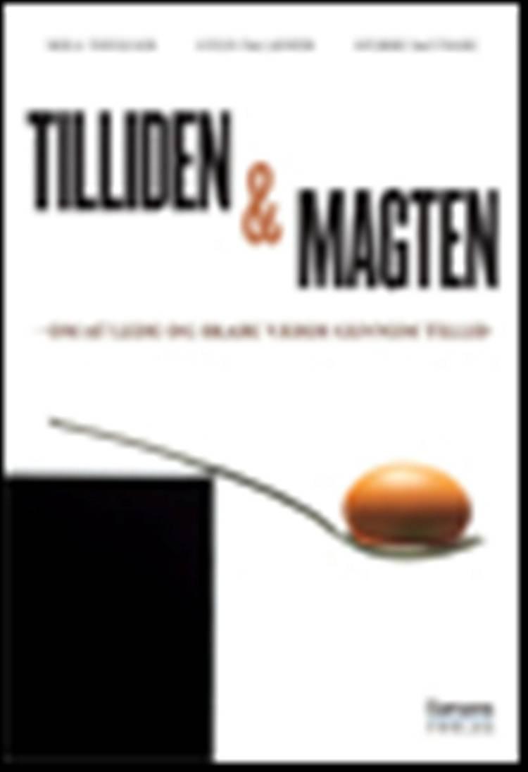 Tilliden og magten af Niels T. Thygesen og Sverre Raffnsøe og Steen Valentin