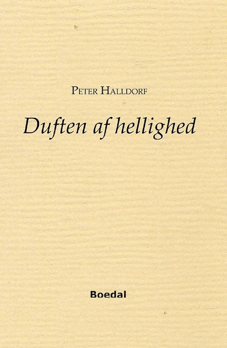 Duften af hellighed af Peter Halldorf