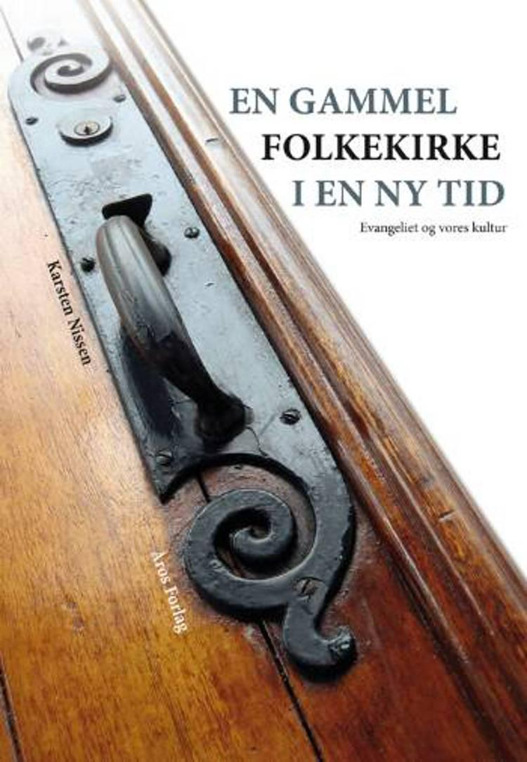 En gammel folkekirke i en ny tid af Karsten Nissen
