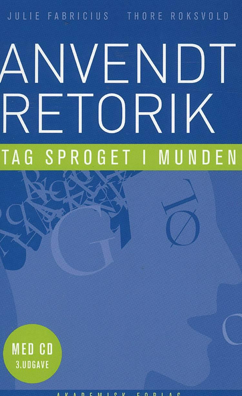 Anvendt retorik af Thore Roksvold og Julie Fabricius