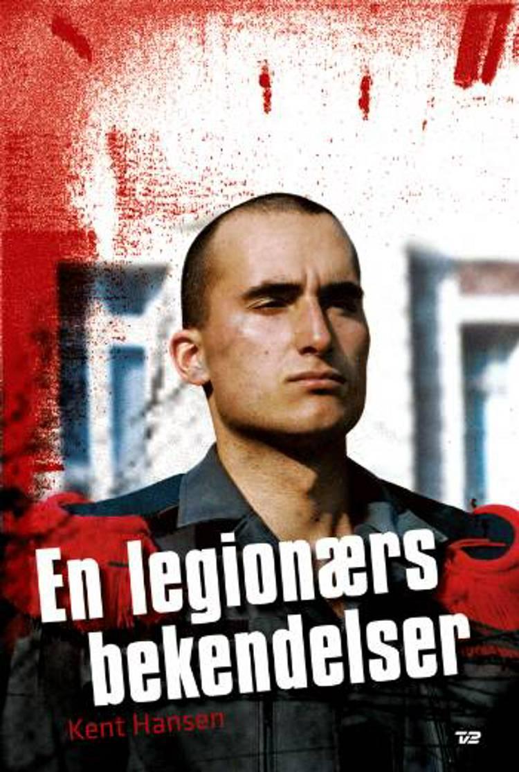 En legionærs bekendelser af Kent Hansen