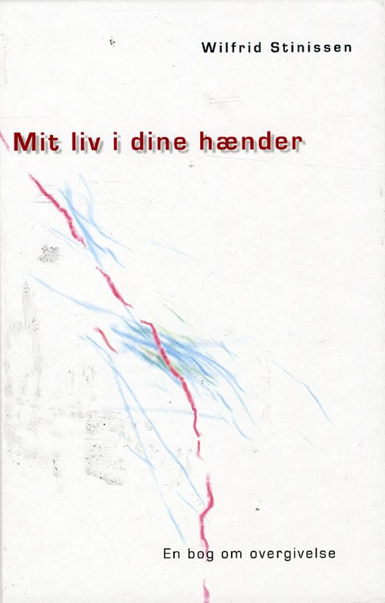 Mit liv i dine hænder af Wilfrid Stinissen