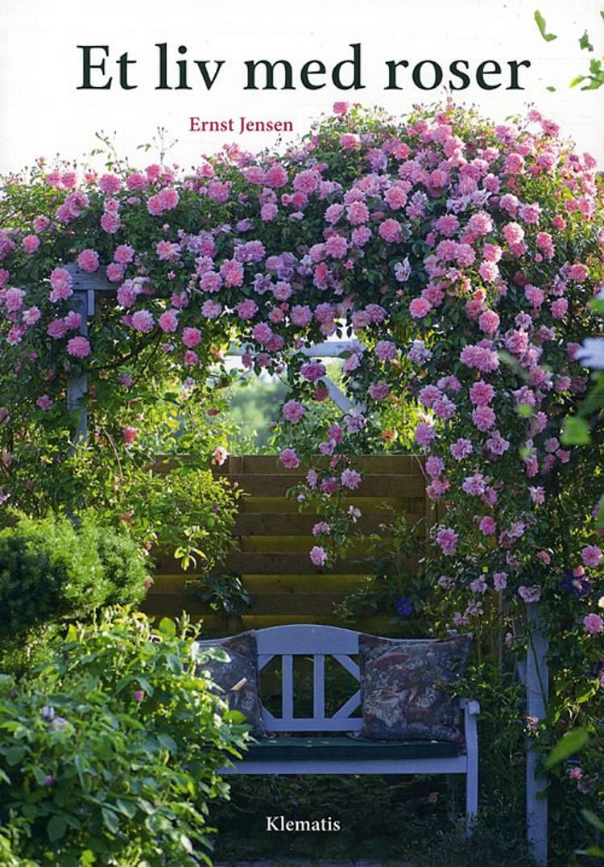 Et liv med roser af Ernst Jensen