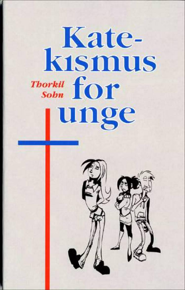 Katekismus for unge af Thorkil Sohn