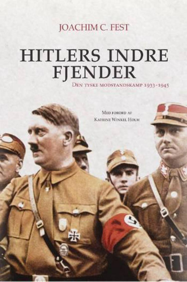 Hitlers indre fjender af Joachim C. Fest