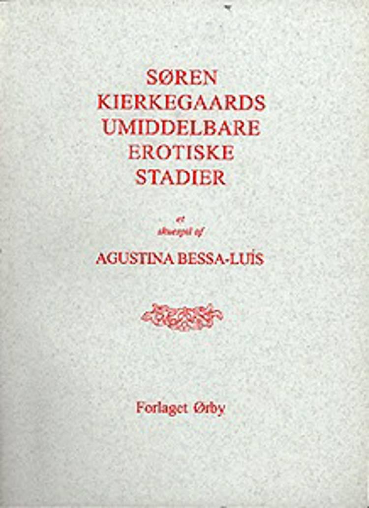 Søren Kierkegaards umiddelbare erotiske stadier af Agustina Bessa-Luís
