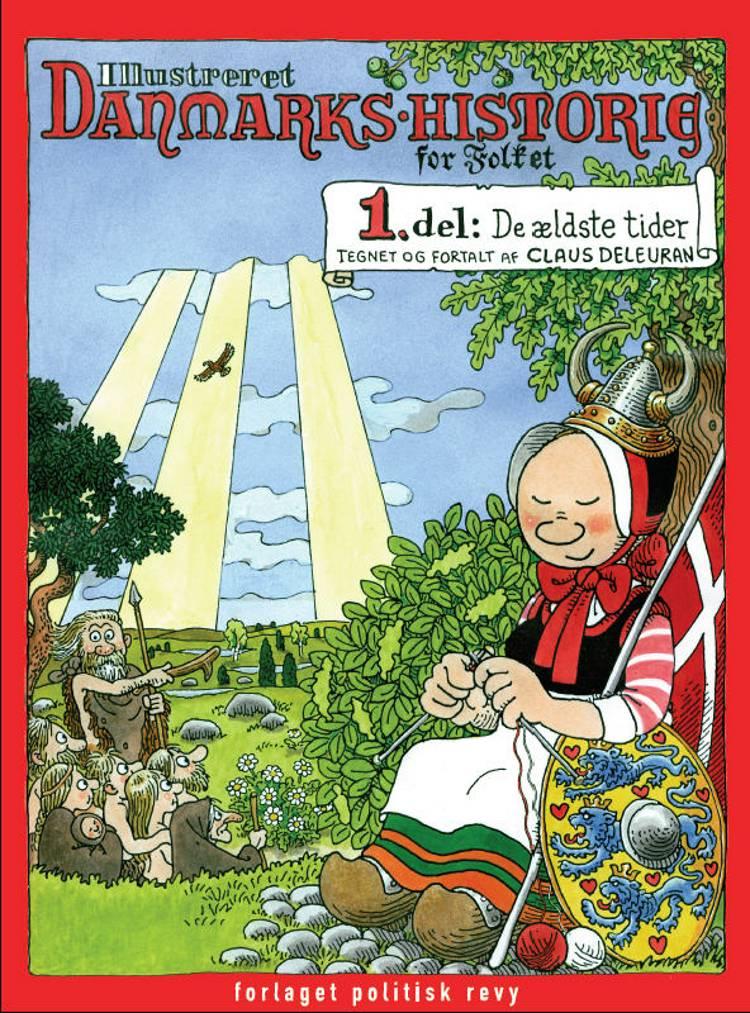 Illustreret Danmarks-historie for folket af Claus Deleuran, tegnet og tegnet og fortalt af