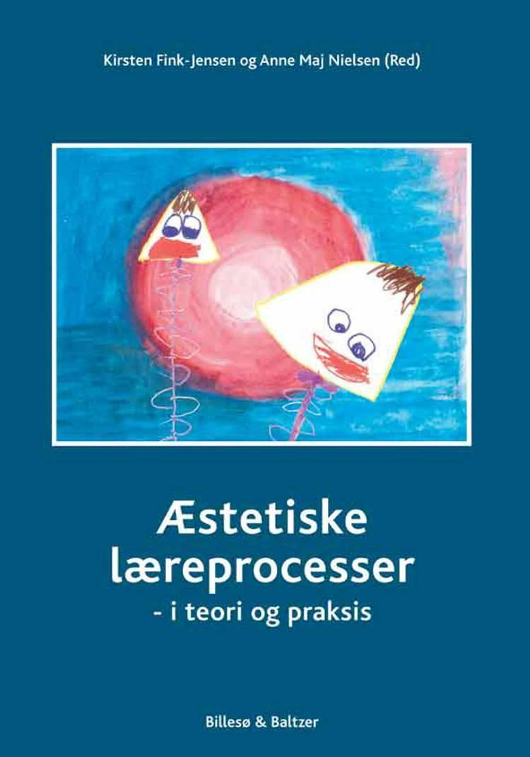Æstetiske læreprocesser af Anne Maj Nielsen og Kirsten Fink-Jensen