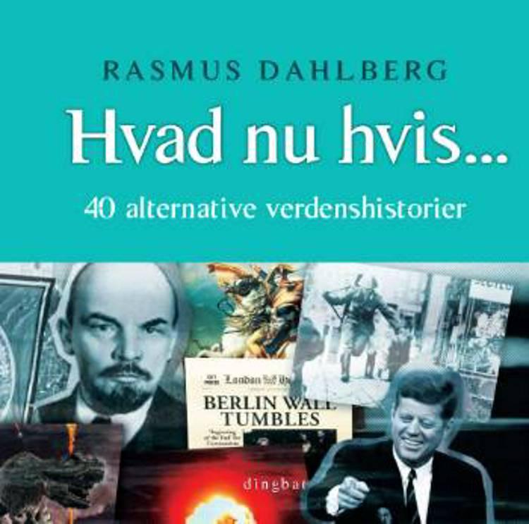 Hvad nu hvis af Rasmus Dahlberg og Rasmus Kjærbye Petersen