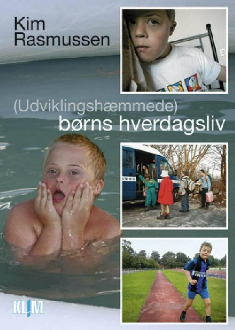 (Udviklingshæmmede) børns hverdagsliv af Kim Rasmussen