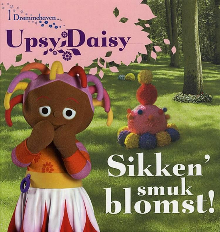 Upsy Daisy - sikken´ smuk blomst! af Andrew Davenport