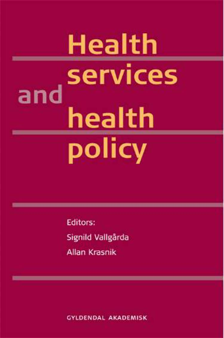 Health services and health policy af Signild Vallgårda, Klaus Lindgaard Høyer og Allan Krasnik m.fl.