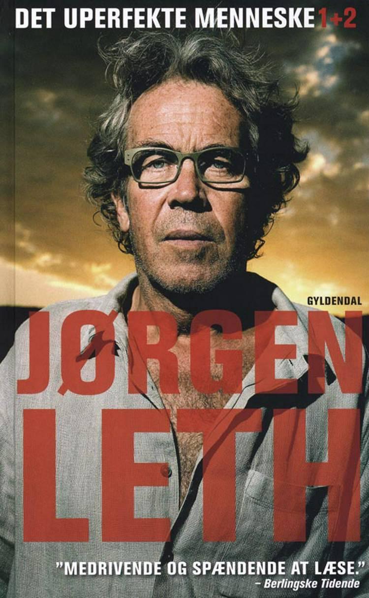 Det uperfekte menneske 1+2 af Jørgen Leth