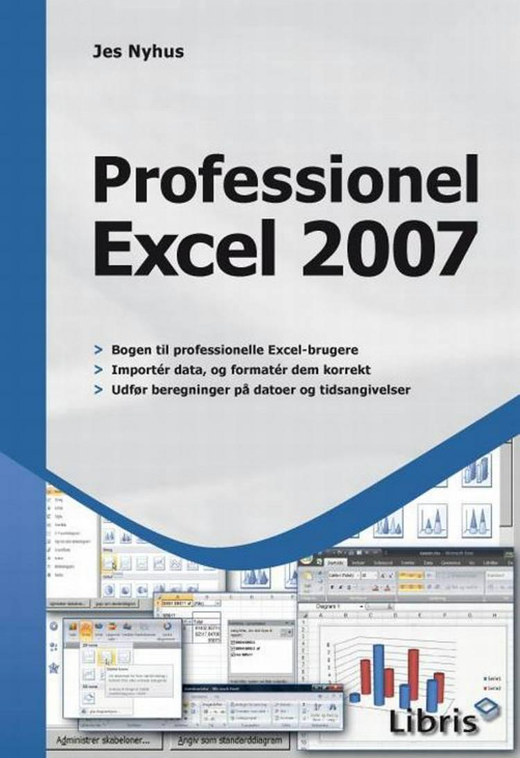 Professionel Excel 2007 af Jes Nyhus