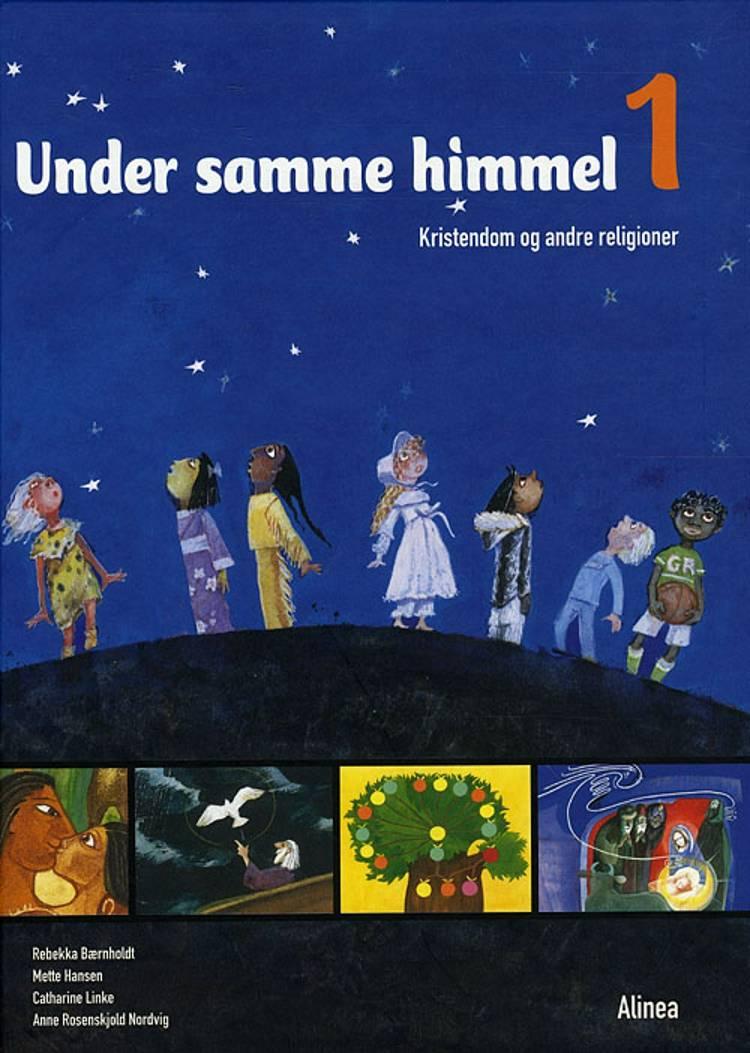 Under samme himmel 1 af Mette Hansen, Catharine Linke og Rebekka Bærnholdt m.fl.