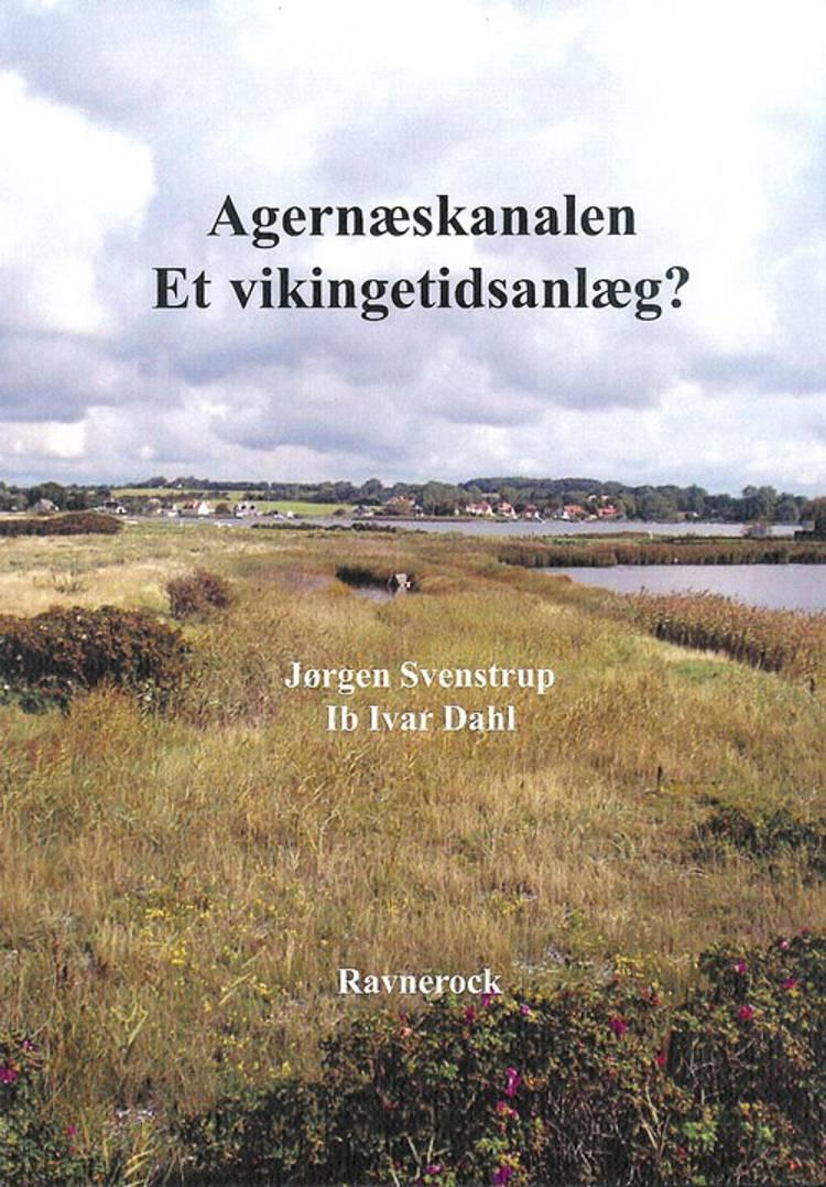 Agernæskanalen - et vikingetidsanlæg? af Jørgen Svenstrup og Ib Ivar Dahl
