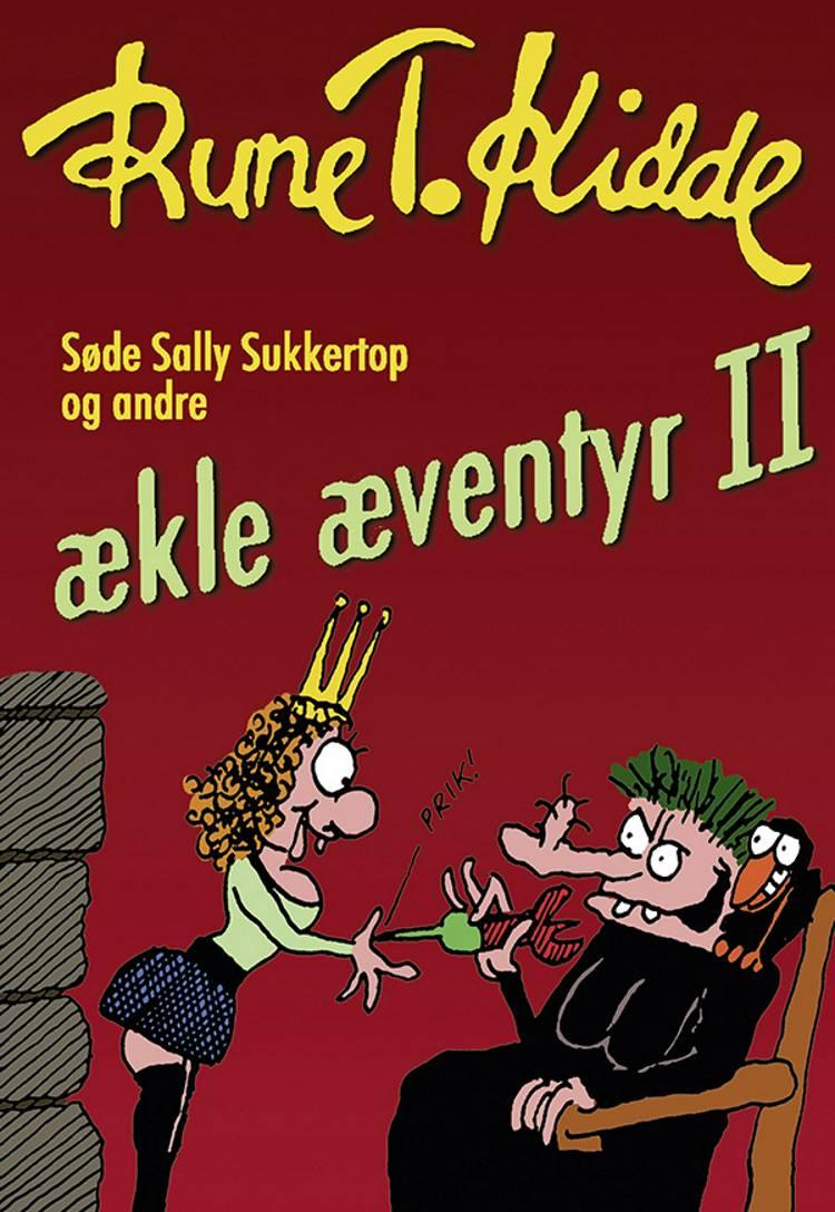 Søde Sally Sukkertop og andre ækle æventyr 2 af Rune T. Kidde