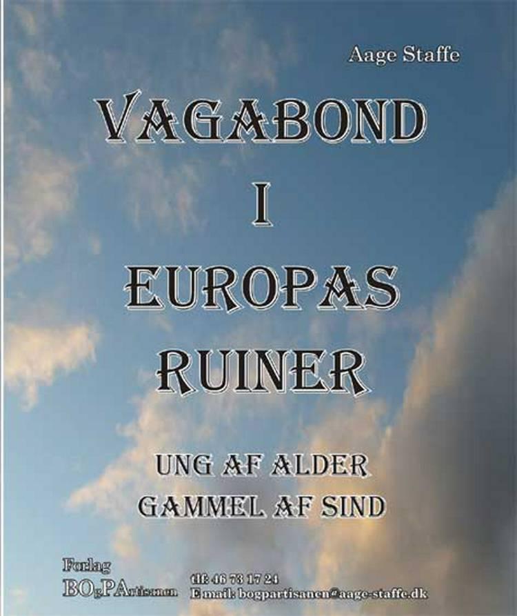Vagabond i Europas ruiner af Aage Staffe