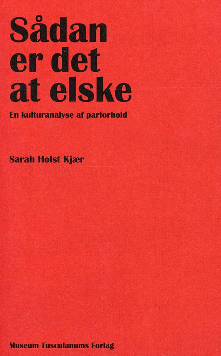Sådan er det at elske af Sarah Holst Kjær