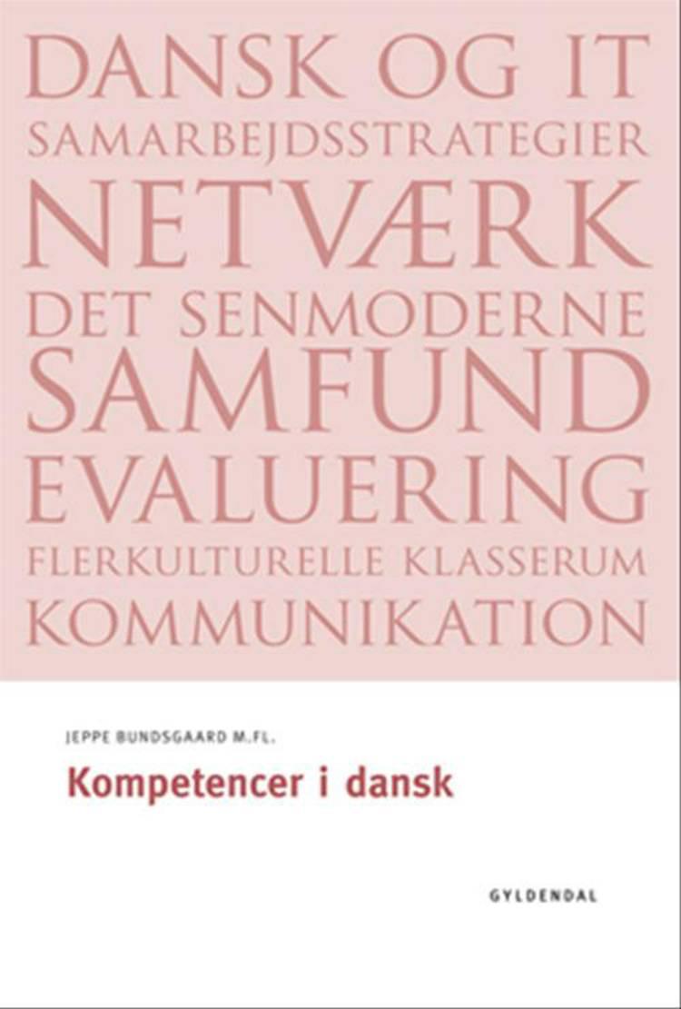 Kompetencer i dansk af Jeppe Bundsgaard, Eva Terese Christiansen og Thorkild Hanghøj m.fl.