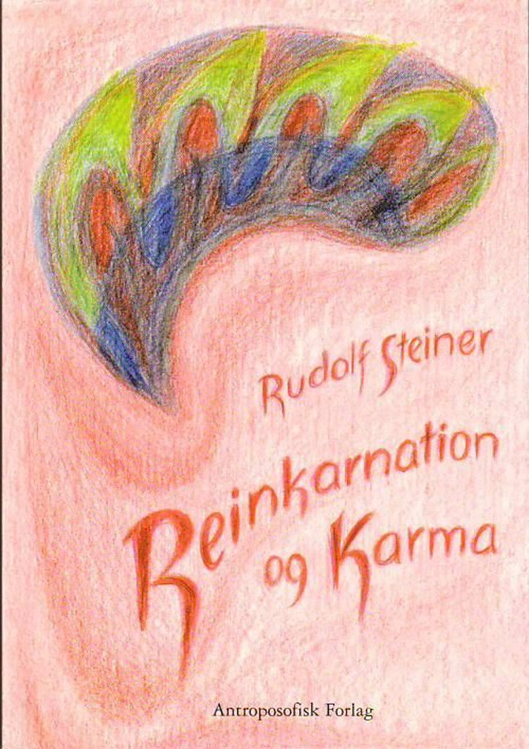 Reinkarnation og karma og deres betydning for nutidens kulturliv af Rudolf Steiner