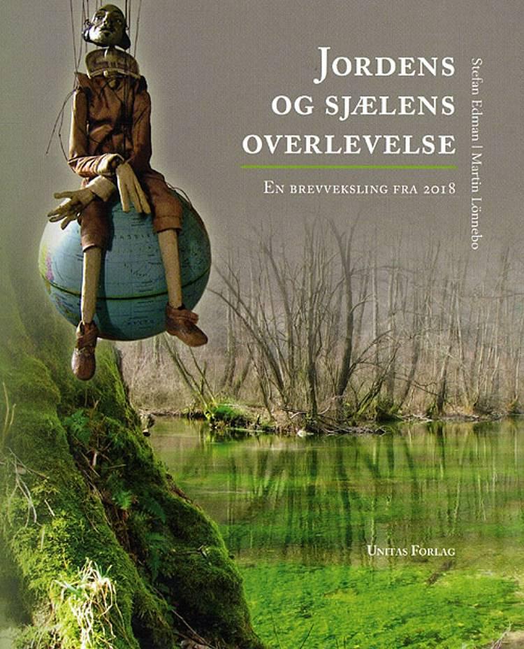 Jordens og sjælens overlevelse af Martin Lönnebo